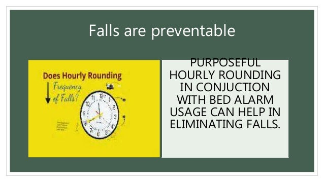 Hourly Rounding Can Decrease Falls