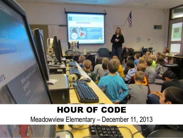 HOUR OF CODE Meadowview Elementary – December 11, 2013