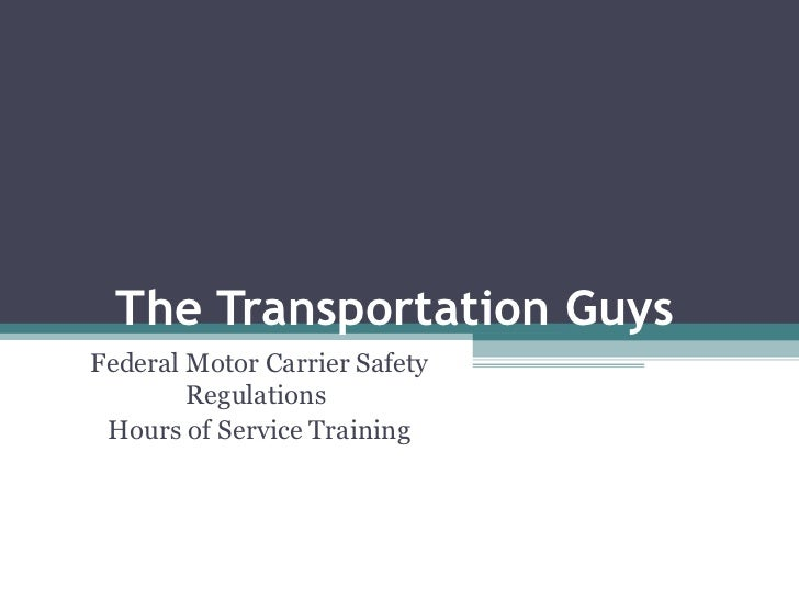 The Transportation Guys  Federal Motor Carrier Safety Regulations  Hours of Service Training