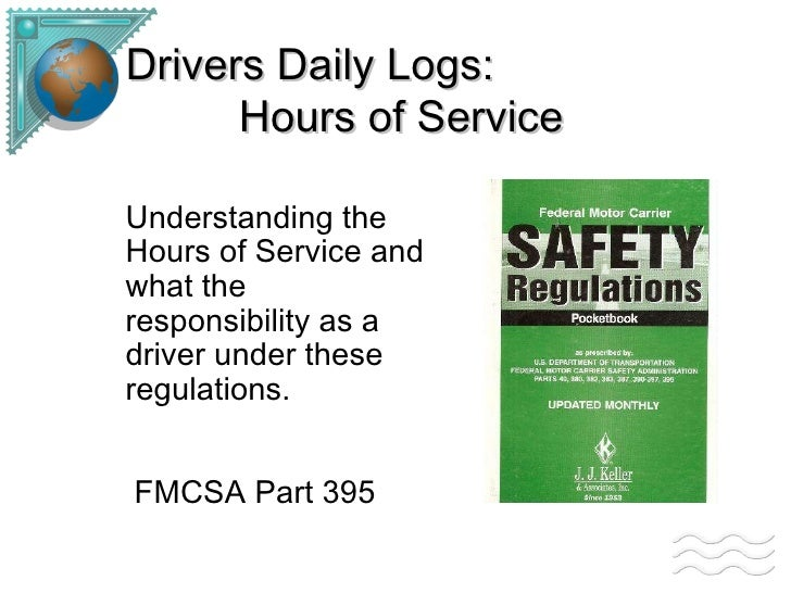 Drivers Daily Logs: Hours of Service Understanding the Hours of Service and what the responsibility as a driver under thes...