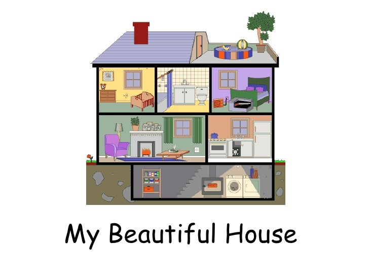 My Beautiful House