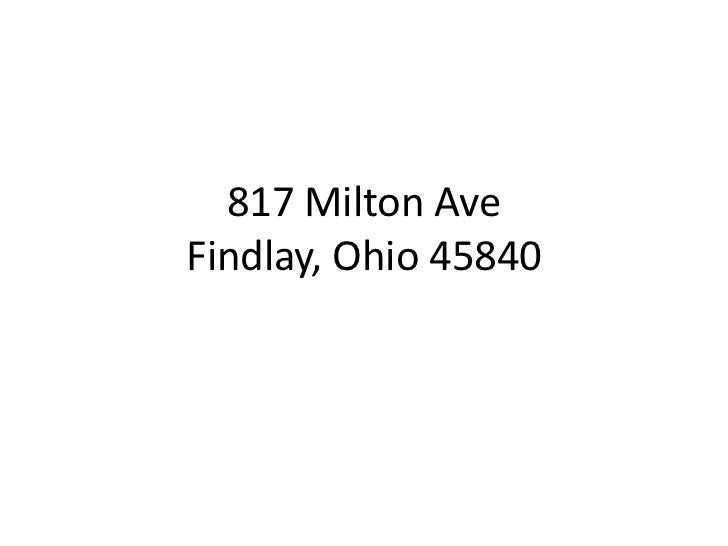 817 Milton AveFindlay, Ohio 45840<br />