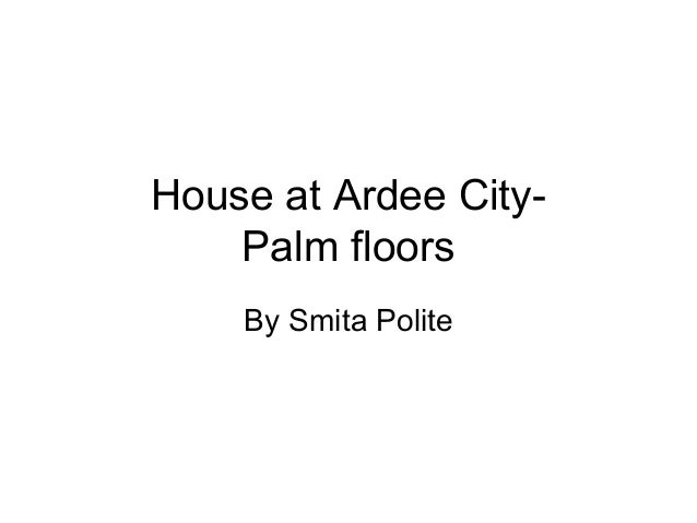 House at Ardee CityPalm floors By Smita Polite
