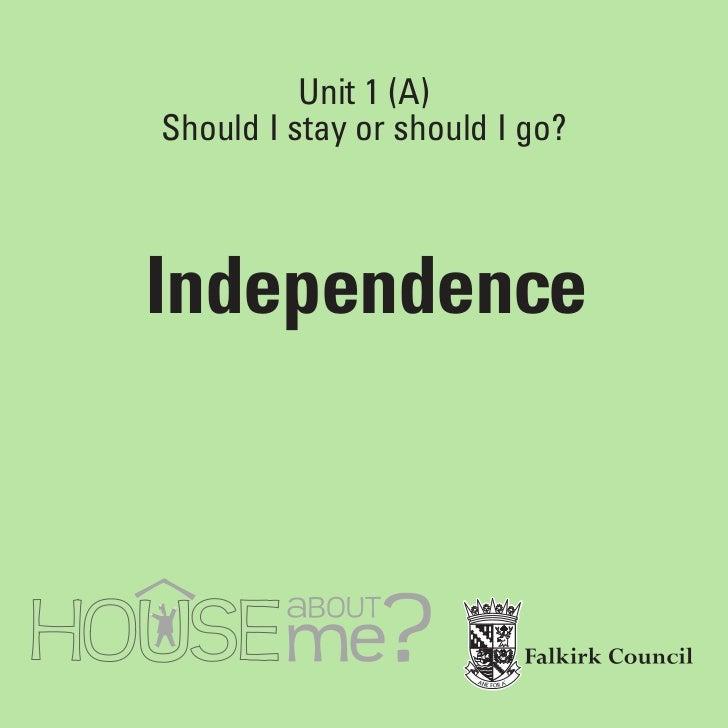 Unit 1 (A) Should I stay or should I go?    Independence                            '