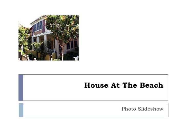 House At The Beach Photo Slideshow
