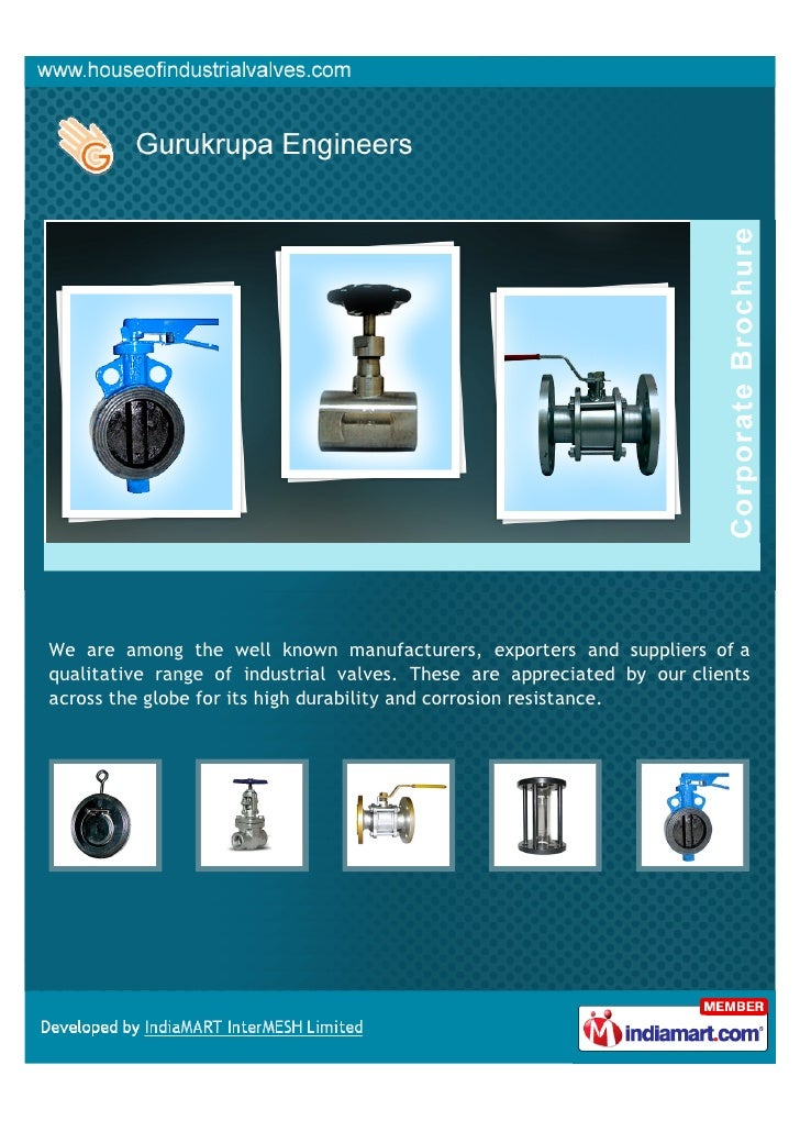 We are among the well known manufacturers, exporters and suppliers of aqualitative range of industrial valves. These are a...