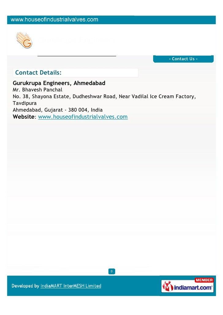 - Contact Us -Contact Details:Gurukrupa Engineers, AhmedabadMr. Bhavesh PanchalNo. 38, Shayona Estate, Dudheshwar Road, Ne...