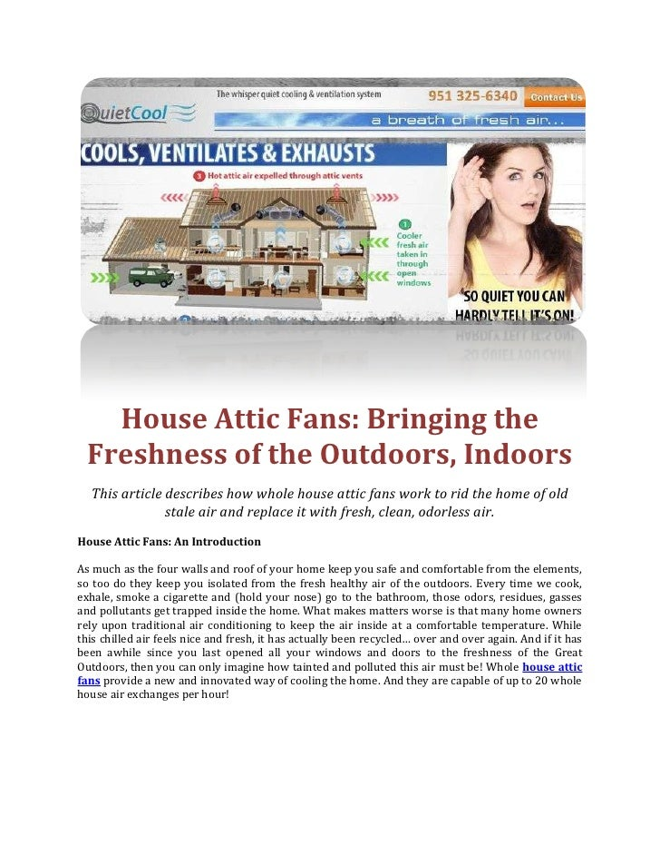 House Attic Fans: Bringing the Freshness of the Outdoors, Indoors<br />This article describes how whole house attic fans w...