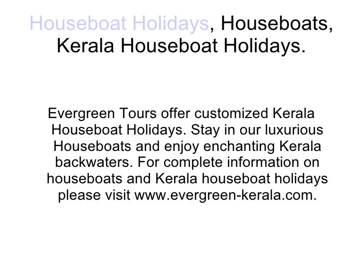 Houseboat Holidays , Houseboats, Kerala Houseboat Holidays. Evergreen Tours offer customized Kerala Houseboat Holidays. St...