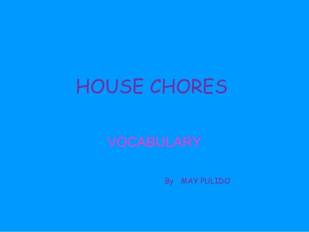 HOUSE CHORES VOCABULARY By MAY PULIDO