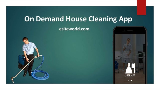 On Demand House Cleaning App esiteworld.com