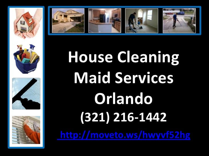 House CleaningMaid ServicesOrlando(321) 216-1442http://moveto.ws/hwyvf52hg<br />