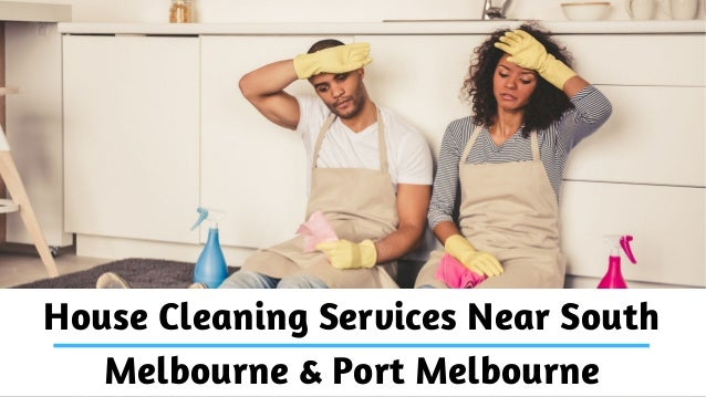 House Cleaning Services Near South Melbourne & Port Melbourne