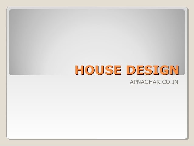 HOUSE DESIGNHOUSE DESIGN APNAGHAR.CO.IN