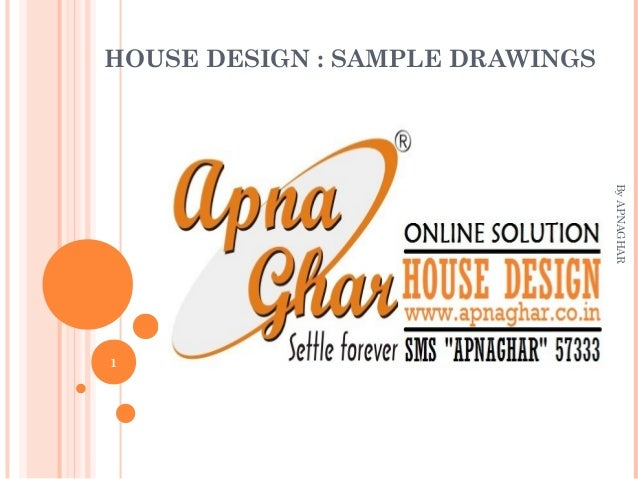 HOUSE DESIGN : SAMPLE DRAWINGS 1 ByAPNAGHAR