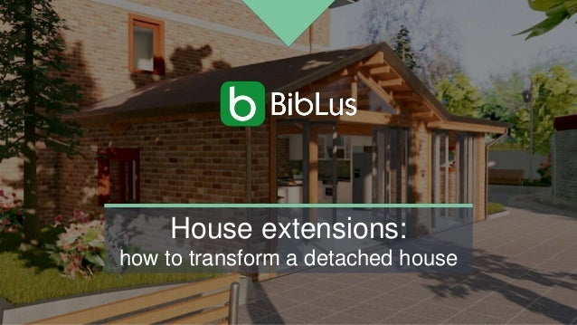 House extensions: how to transform a detached house