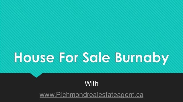 House For Sale Burnaby With www.Richmondrealestateagent.ca