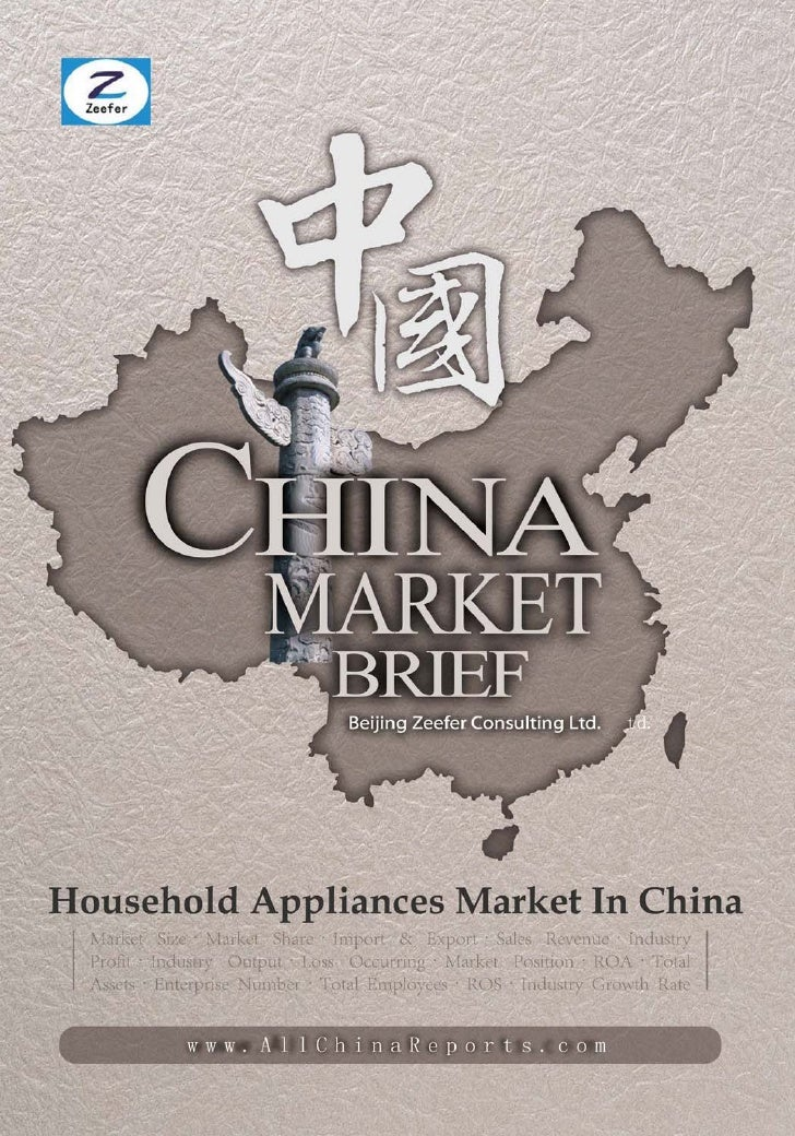 HOUSEHOLD  APPLIANCESMARKET IN CHINA        Market Brief  Beijing Zeefer Consulting Ltd.          October 2011