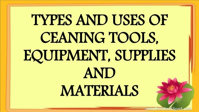 Household Services Types And Uses Of Ceaning Tools