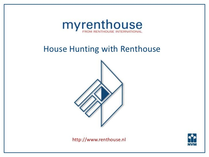 House Hunting with Renthouse      http://www.renthouse.nl