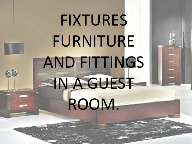 fixtures furniture and fitting in hotel housekeeping