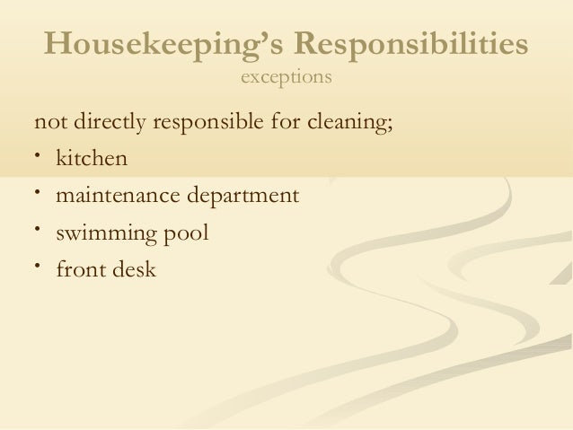 housekeepings responsibilities exceptionsnot - Housekeeping Responsibilities