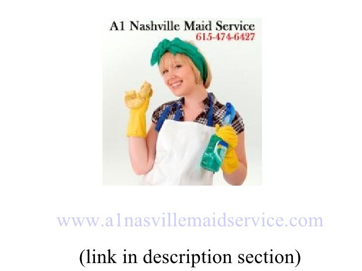 www.a1nasvillemaidservice.com (link in description section)