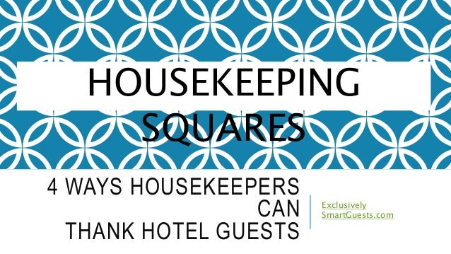4 WAYS HOUSEKEEPERS CAN THANK HOTEL GUESTS Exclusively SmartGuests.com HOUSEKEEPING SQUARES