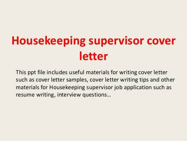 Housekeeping Supervisor. Housekeeping Supervisor Cover Letter ...