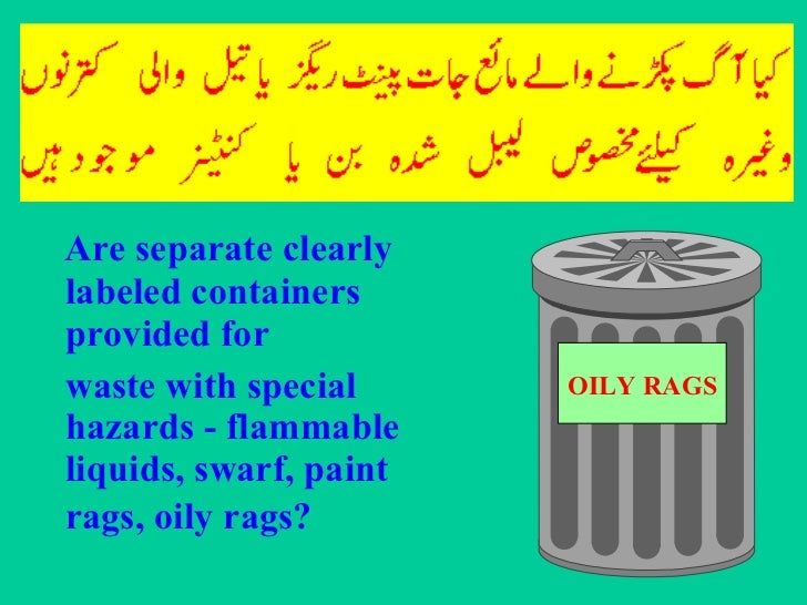<ul><li>Are separate clearly labeled containers provided for  </li></ul><ul><li>waste with special hazards - flammable liq...
