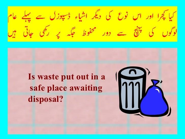 <ul><li>Is waste put out in a  </li></ul><ul><li>safe place awaiting  </li></ul><ul><li>disposal? </li></ul>