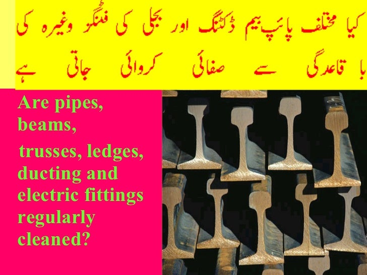<ul><li>Are pipes, beams,  </li></ul><ul><li>trusses, ledges, ducting and electric fittings regularly cleaned? </li></ul>