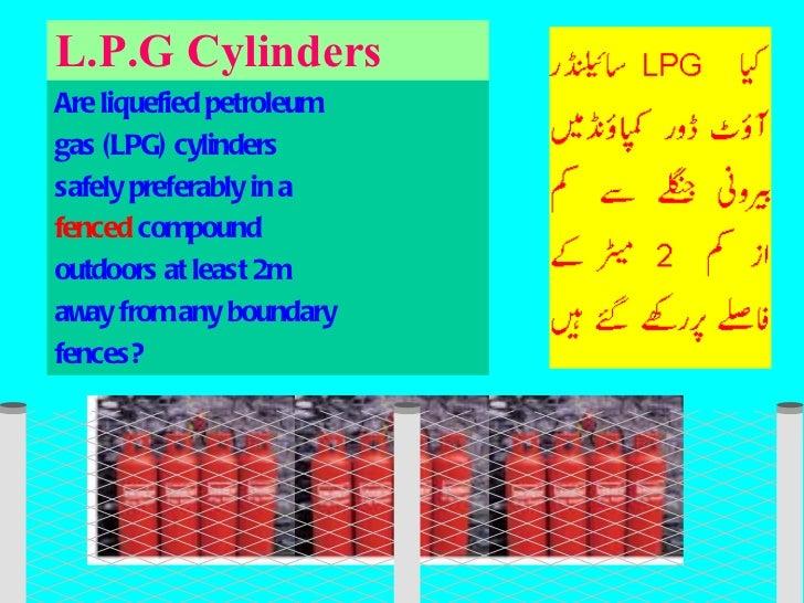 L.P.G Cylinders <ul><li>Are liquefied petroleum </li></ul><ul><li>gas (LPG) cylinders  </li></ul><ul><li>safely preferably...