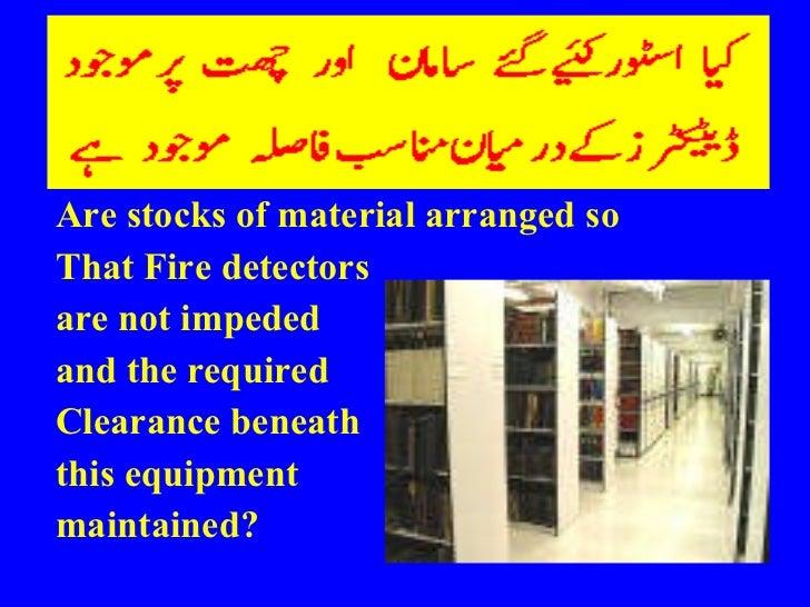 <ul><li>Are stocks of material arranged so </li></ul><ul><li>That Fire detectors  </li></ul><ul><li>are not impeded  </li>...