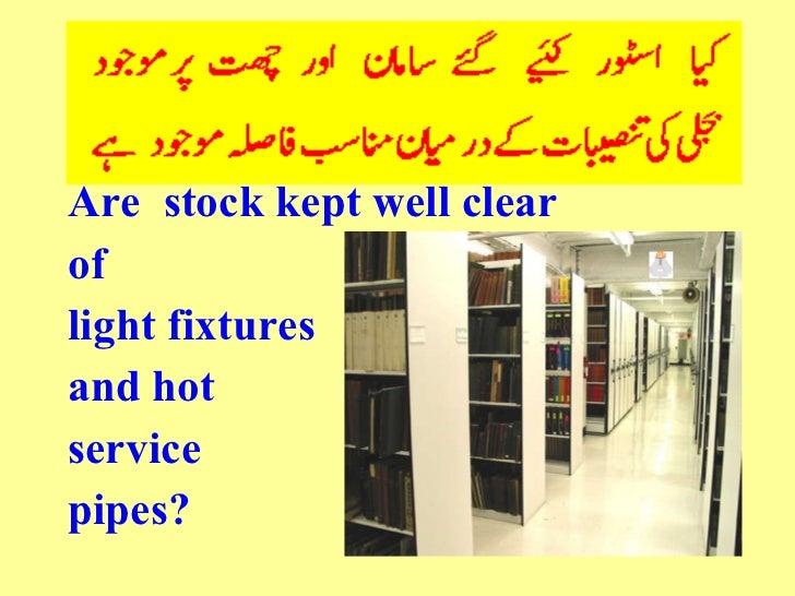 <ul><li>Are  stock kept well clear </li></ul><ul><li>of  </li></ul><ul><li>light fixtures  </li></ul><ul><li>and hot  </li...
