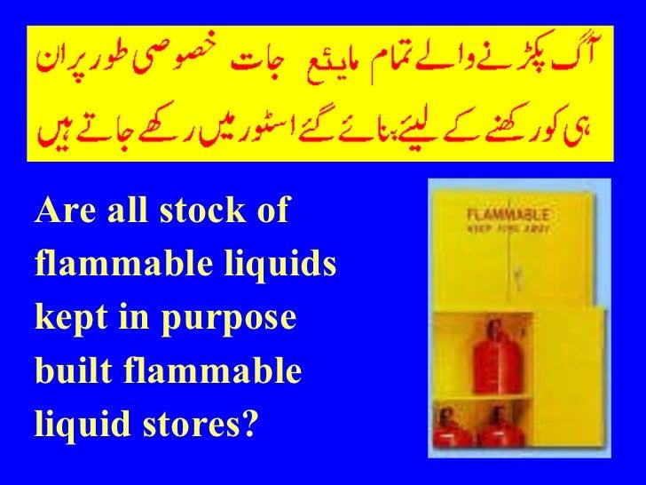 <ul><li>Are all stock of </li></ul><ul><li>flammable liquids </li></ul><ul><li>kept in purpose </li></ul><ul><li>built fla...