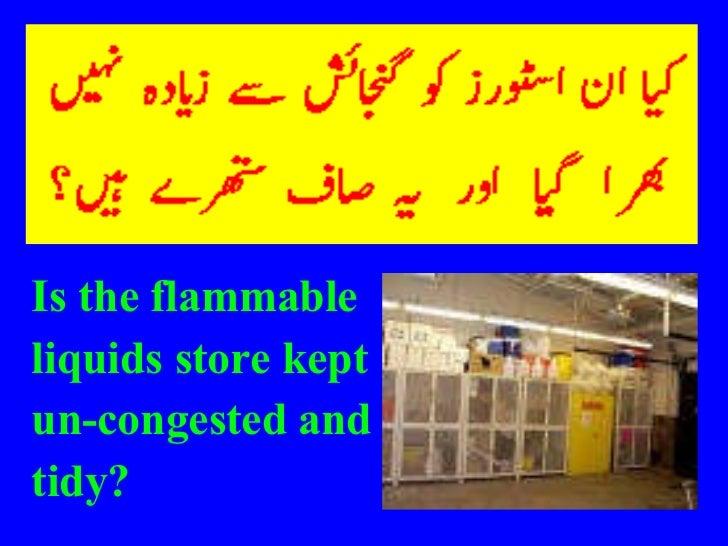<ul><li>Is the flammable </li></ul><ul><li>liquids store kept </li></ul><ul><li>un-congested and </li></ul><ul><li>tidy? <...
