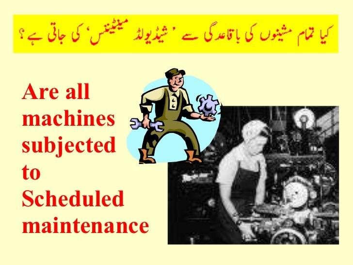 <ul><li>Are all </li></ul><ul><li>machines </li></ul><ul><li>subjected  </li></ul><ul><li>to  </li></ul><ul><li>Scheduled ...
