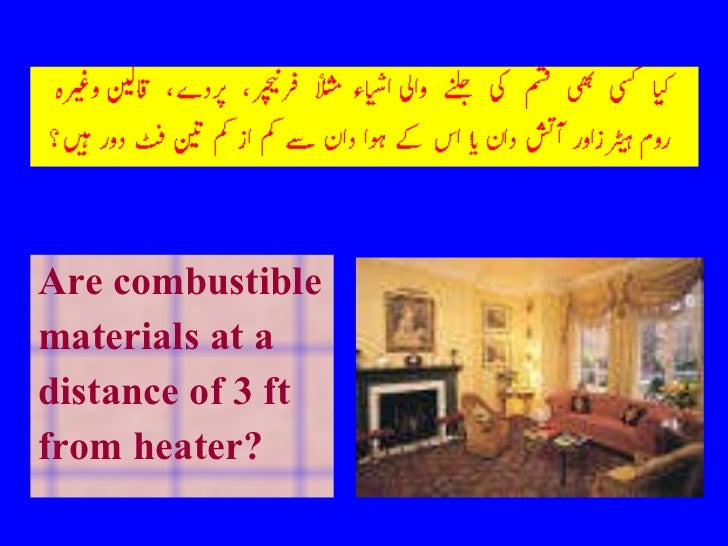 <ul><li>Are combustible </li></ul><ul><li>materials at a </li></ul><ul><li>distance of 3 ft </li></ul><ul><li>from heater?...