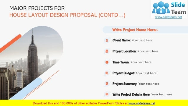 10 MAJOR PROJECTS FOR HOUSE LAYOUT DESIGN PROPOSAL (CONTD…) Client Name: Your text here Project Location: Your text here T...