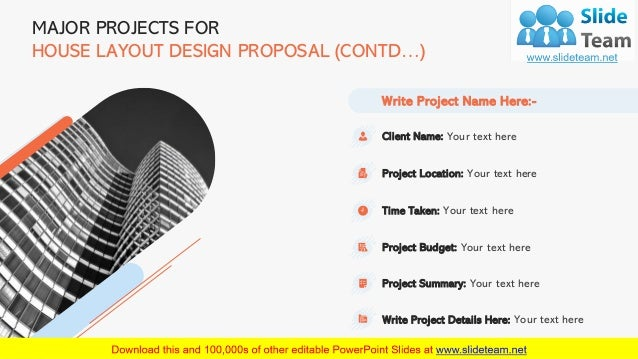 11 MAJOR PROJECTS FOR HOUSE LAYOUT DESIGN PROPOSAL (CONTD…) Client Name: Your text here Project Location: Your text here T...