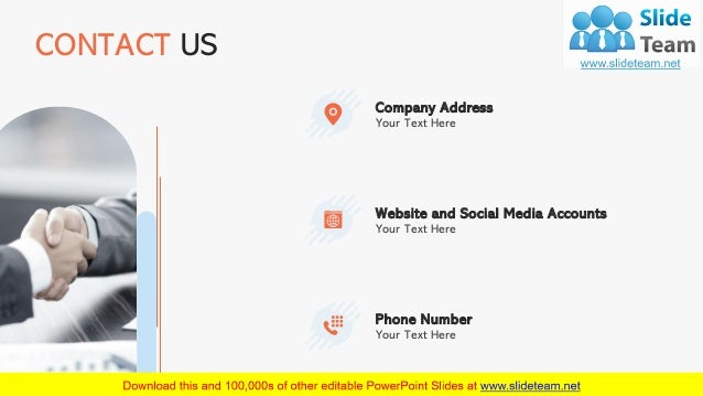 16 CONTACT US Your Text Here Company Address Your Text Here Website and Social Media Accounts Your Text Here Phone Number
