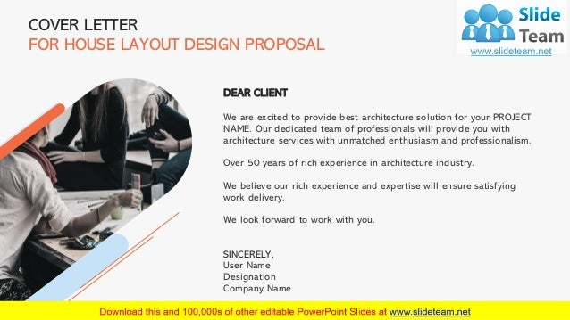 2 COVER LETTER FOR HOUSE LAYOUT DESIGN PROPOSAL DEAR CLIENT We are excited to provide best architecture solution for your ...