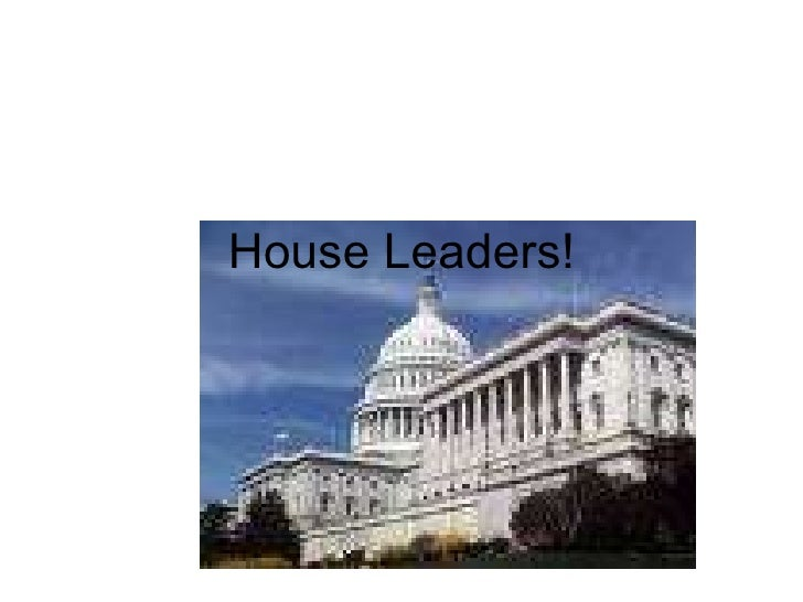 House Leaders!