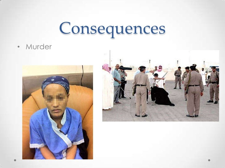 Consequences• Murder