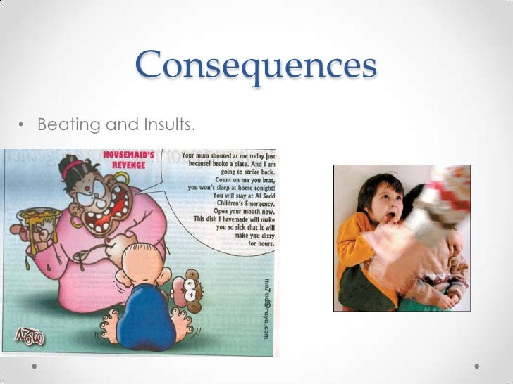 Consequences• Beating and Insults.