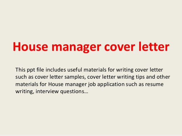 House Manager Cover Letter This Ppt File Includes Useful Materials For Writing Such As