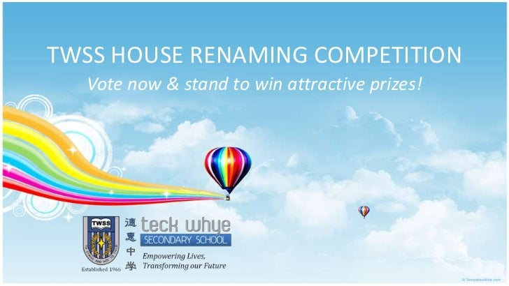 TWSS HOUSE RENAMING COMPETITION  Vote now & stand to win attractive prizes!