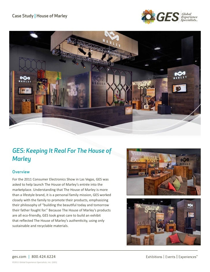 Case Study | House of MarleyGES: Keeping It Real For The House ofMarleyOverviewFor the 2011 Consumer Electronics Show in L...