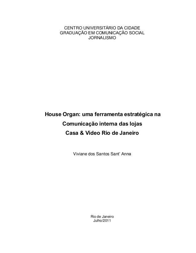 CENTRO UNIVERSITÁRIO DA CIDADE GRADUAÇÃO EM COMUNICAÇÃO SOCIAL JORNALISMO House Organ: uma ferramenta estratégica na Comun...